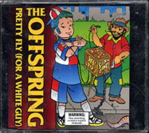 OFFSPRING-- THE - Pretty Fly (For A White Guy) - 1