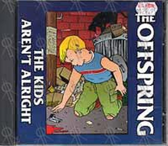 OFFSPRING-- THE - The Kids Aren't Alright - 1