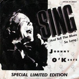 O'KEEFE-- JOHNNY - Sing (And Tell The Blues So Long) - 1