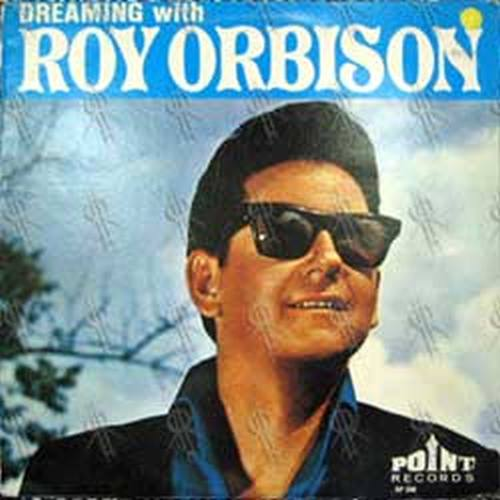 ORBISON-- ROY - Dreaming With Roy Orbison - 1