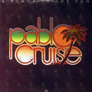PABLO CRUISE - A Place In The Sun - 1