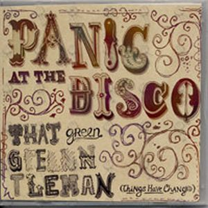 PANIC! AT THE DISCO - That Green Gentleman (Things Have Changed) - 1