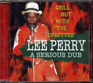 PERRY-- LEE SCRATCH - A Serious Dub - 1