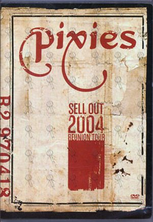 PIXIES - Sell Out: 2004 Reunion Tour - 1