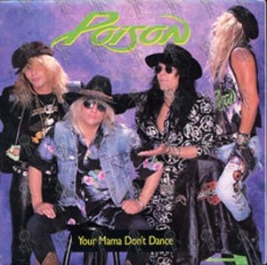POISON - Your Mama Don't Dance - 1