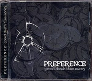 PREFERENCE - Greed Death Time Money - 1