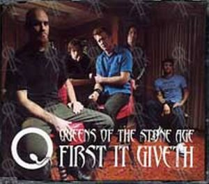 QUEENS OF THE STONE AGE - First It Giveth - 1