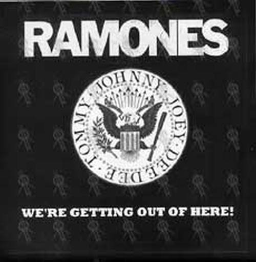 RAMONES - We're Getting Out Of Here! - 1