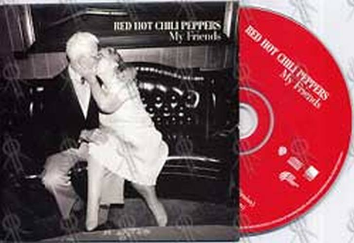 RED HOT CHILI PEPPERS - My Friends - 1