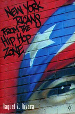 RIVERA-- RAQUEL Z - New York Ricans From The Hip-Hop Zone - 1
