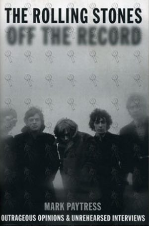 ROLLING STONES - Off The Record: Outrageous Opinions & Unreleased Interviews - 1