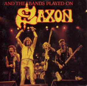 SAXON - And The Bands Played On - 1