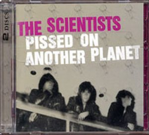 SCIENTISTS-- THE - Pissed On Another Planet - 1