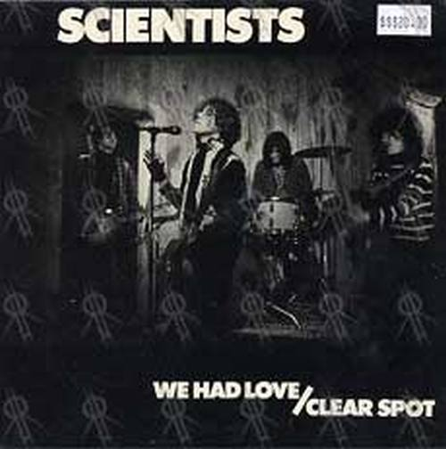 SCIENTISTS-- THE - We Had Love/Clear Spot - 1