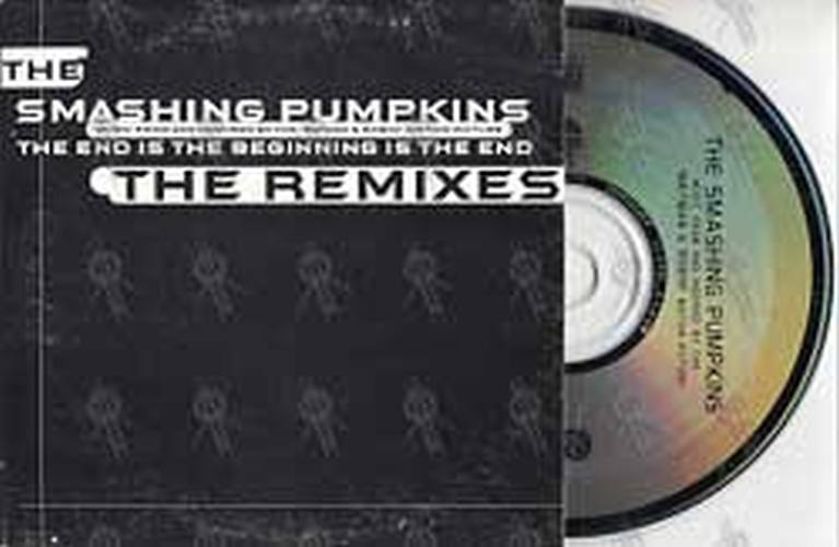 SMASHING PUMPKINS-- THE - The End Is The Beginning Is The End - The Remixes - 1