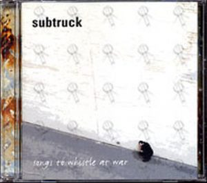 SUBTRUCK - Songs To Whistle At War - 1