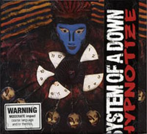 SYSTEM OF A DOWN - Hypnotize - 1