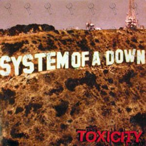 SYSTEM OF A DOWN - Toxicity - 1