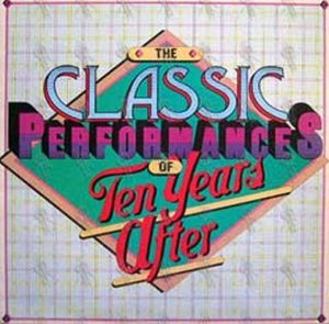 TEN YEARS AFTER - The Classic Performances Of Ten Years After - 1