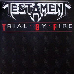 TESTAMENT - Trial By Fire - 1
