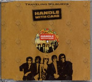 TRAVELING WILBURYS - Handle With Care - 1