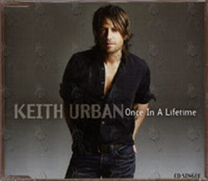 URBAN-- KEITH - Once In A Lifetime - 1