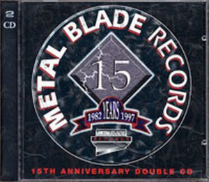 VARIOUS ARTISTS - Metal Blade Records Inc. 15th Anniversary Compilation - 1