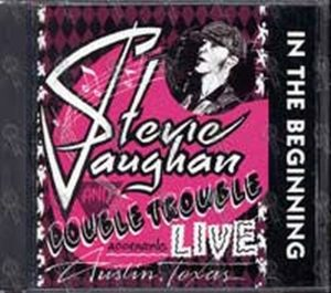 VAUGHAN-- STEVIE RAY AND DOUBLE TROUBLE - In The Beginning - 1