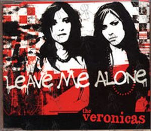 VERONICAS-- THE - Leave Me Alone - 1