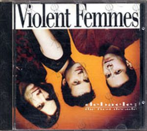 VIOLENT FEMMES - Debacle: The First Decade - 1