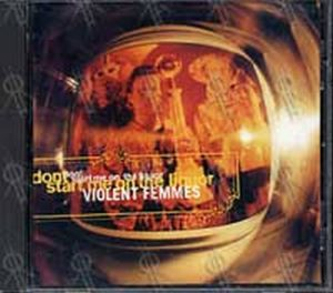 VIOLENT FEMMES - Dont Start Me On The Liquor - 1