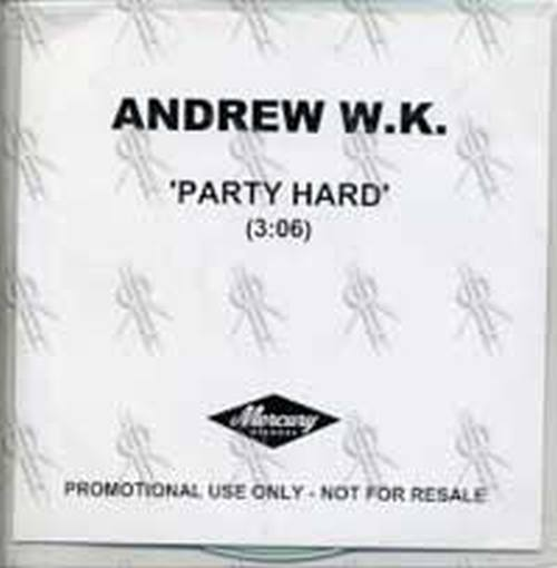 W.K.-- ANDREW - Party Hard - 1