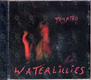 WATERLILLIES - Tempted - 1