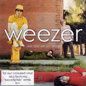 WEEZER - We Are All On Drugs - 1
