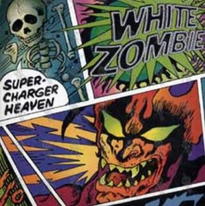 WHITE ZOMBIE - Super-Charger Heaven - 1