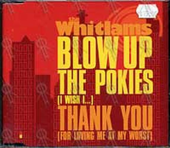 WHITLAMS-- THE - Blow Up The Pokies / Thank You (For Loving Me At My Worst) - 1