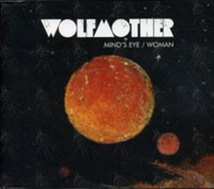 WOLFMOTHER - Mind's Eye / Woman - 1